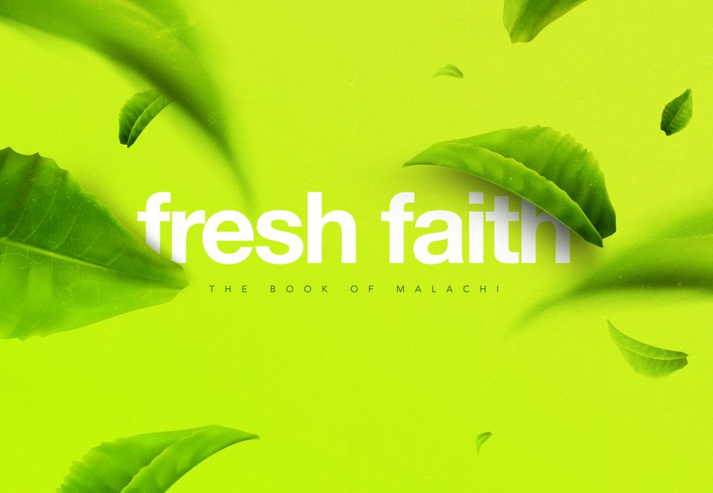 "Malachi 2:10-16 ""Fresh Faith"""