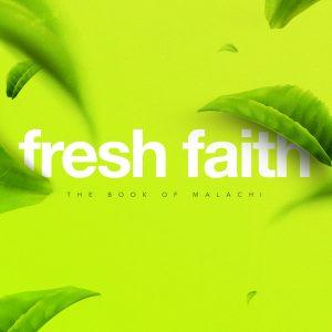 "Malachi 1:1-5 ""Fresh Faith"""