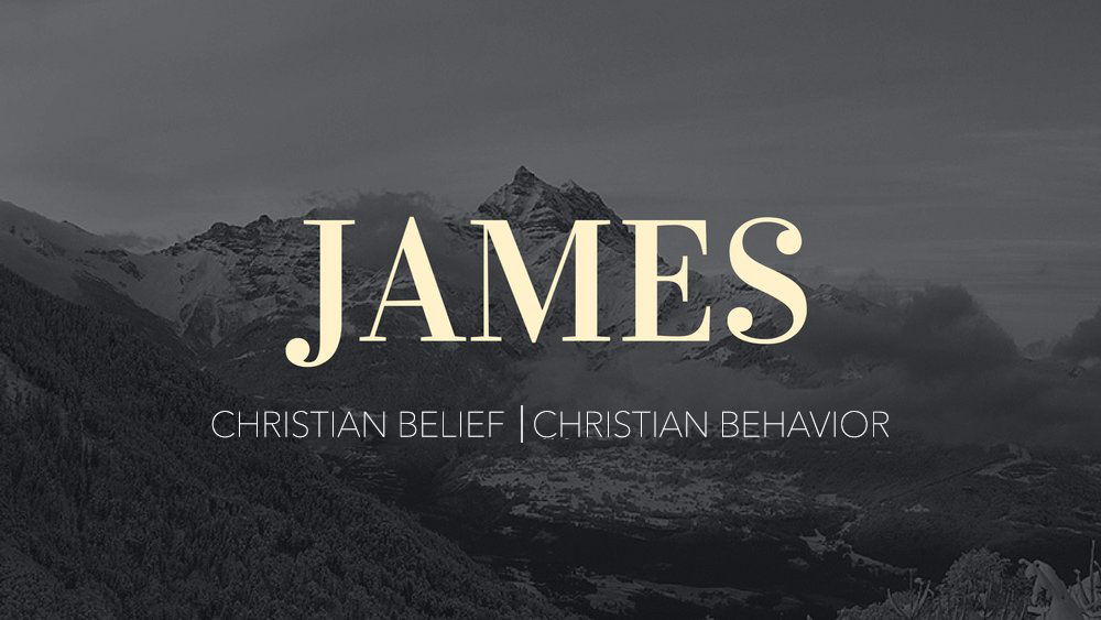 "James 5:13-20 ""Christian Belief & Christian Behavior"""