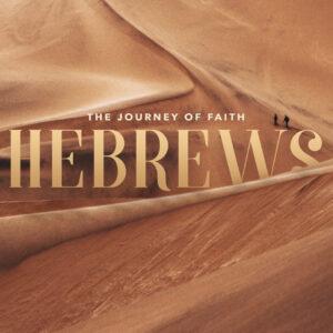 """""""The Journey of Faith"""" Hebrews 1:1-4"""