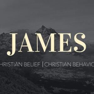 """James 1:22-27 """"Christian Belief & Christian Behavior"""""""